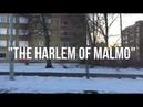 THE HARLEM OF MALMO, SWEDEN