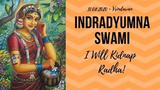 I Will Kidnap Radha!