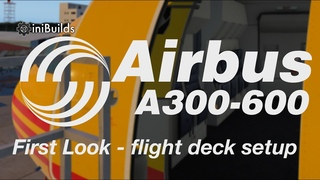 Airline2Sim iniSimulations Airbus A300-600R First Look Part 2 -  Flight Deck Setup