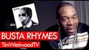 Busta Rhymes on E.L.E.2, Vybz Kartel, lifestyle changes, family, Trippie Redd - Westwood
