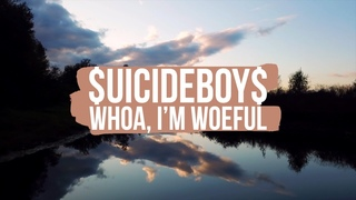$uicideboy$ - Whoa, I'm Woeful | Перевод | Rus Subs