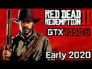 Red Dead Redemption 2 on GTX 1050 ti - Early 2020 PC Performance Tests Console Settings