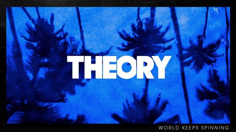 THEORY World Keeps Spinning Official Audio смотреть онлайн без регистрации