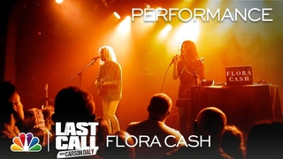 """Flora Cash: """"You're Somebody Else"""" - Last Call with Carson Daly (Musical Performance)"""