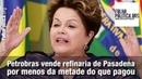 Petrobras vende Refinaria de Pasadena por menod da Metade dp Preço Bolsonaro Mitooo
