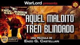The Inglorious Bastards (1978) | Aquel Maldito Tren Blindado | FULL HD 1080p | español - castellano