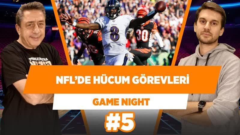 NFL-de Hücum Görevleri. - Murat Murathanoğlu Sinan Aras - Game Night 5