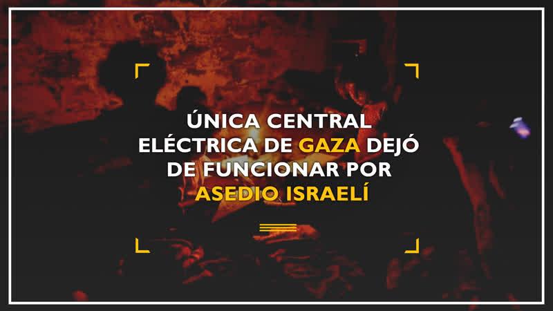 Única central eléctrica de Gaza dejó de funcionar por asedio israelí