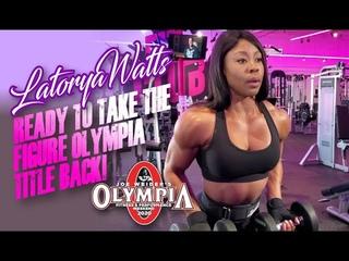 LATORYA WATTS - READY TO TAKE THE FIGURE OLYMPIA TITLE BACK!