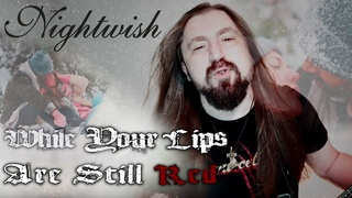 While Your Lips Are Still Red - Nightwish cover but extra guitars and drums