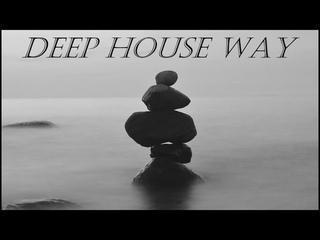 Deep House Way - Episode 23 [Deep & Progressive House Mix 2021]