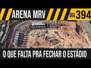 ARENA MRV   4/8 O QUE FALTA PRA A VOLTA TODA DO ESTÁDIO?   19/05/2021