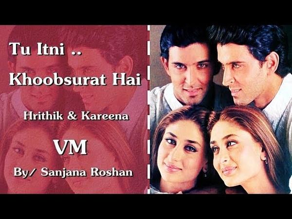 Tu Itni Khoobsurat Hai Hrithik Roshan and Kareena Kapoor VM Jubin Nautiyal Prakriti Kakar