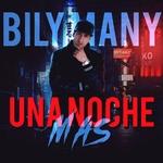 Bily Many - Una Noche Mas