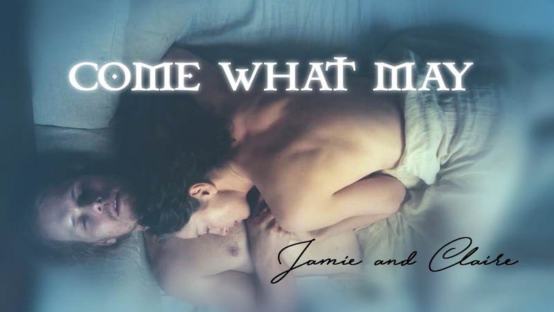Outlander 🗡Come What May 💖 Jamie and Claire