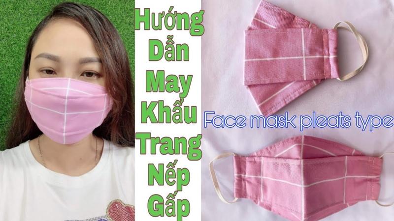HƯỚNG DẪN MAY KHẨU TRANG NẾP GẤP | Face mask pleats type | HIEN DANG FAMILY