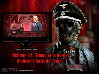 WWIII Hellboy VS. Trump et la hordes d'officiers Nazis de l'enfer! Où est la différence 1 sept. 1939 – 2 sept. 1945?
