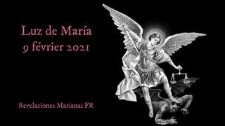 Luz de Maria - L'Antéchrist agit avec les puissants de la Terre, préparant sa présentation mondiale