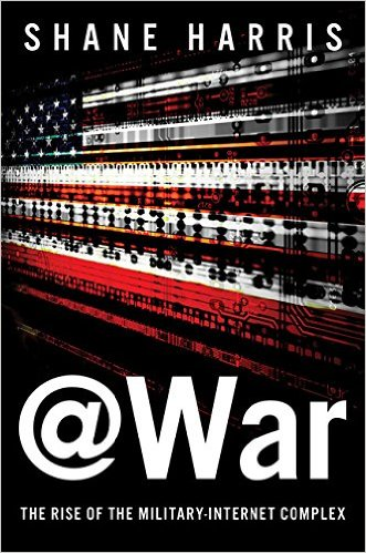 @War  The Rise of the Military-Internet Complex - Shane Harris