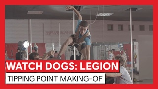 Watch Dogs: Legion - Tipping Point Making Of