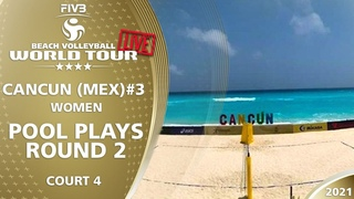 LIVE 🔴  Court 4   Women's Pool Play - Round 2.2   4* Cancun 2021 #3