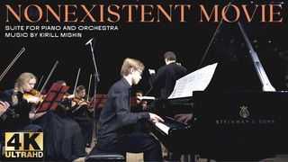 Kirill Mishin - NONEXISTENT MOVIE  Suite for Piano and Orchestra
