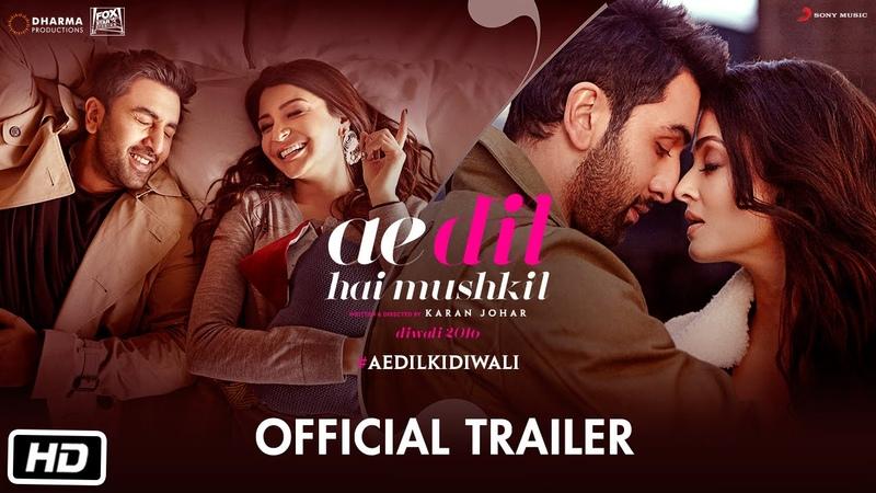 Ae Dil Hai Mushkil Trailer Karan Johar Aishwarya Rai Bachchan Ranbir Kapoor Anushka Sharma