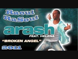 ARASH - Broken Angel Feat. Helena (From the upcoming 2011 album)