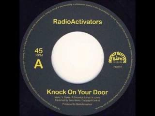 RADIOACTIVATORS : Knock On Your Door + Bopp