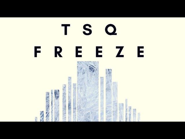 TSQ - Freeze (Original Mix)