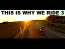 THIS IS WHY WE RIDE 3