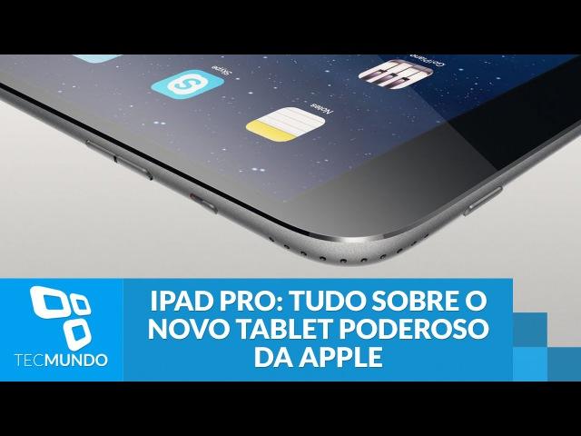 IPad Pro tudo sobre o novo tablet poderoso de 12,9 polegadas da Apple