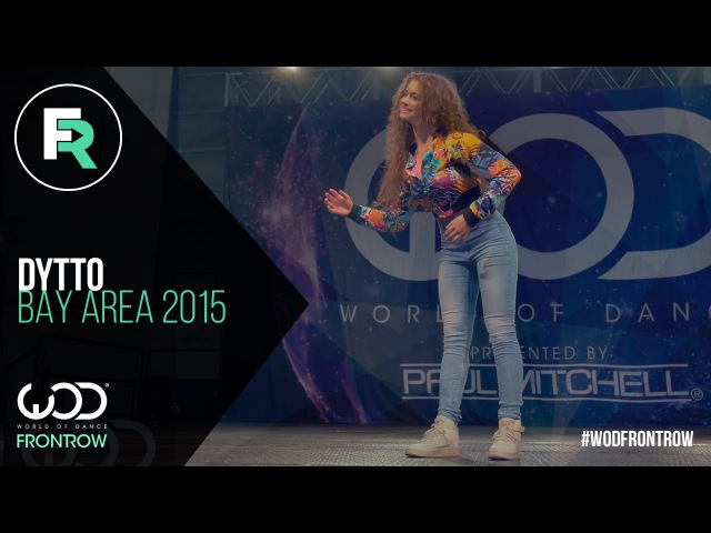Dytto FRONTROW World of Dance Bay Area 2015 WODBAY2015