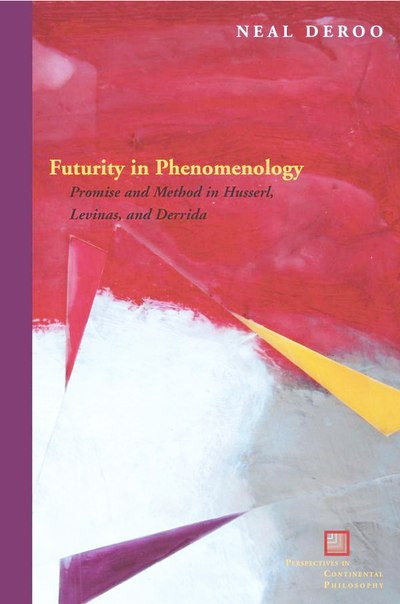 Neal DeRoo Futurity in Phenomenology