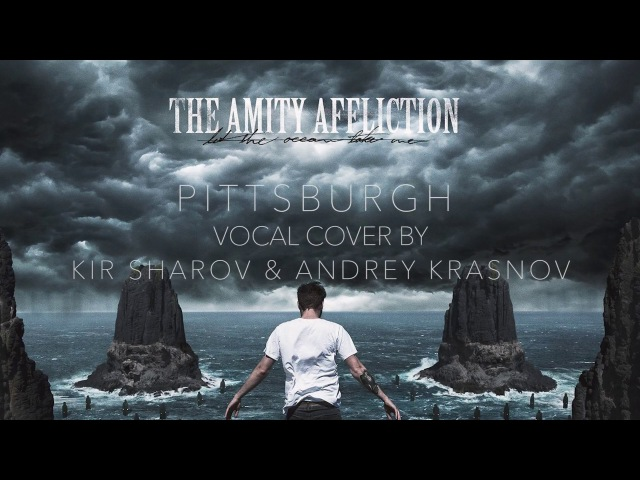 The Amity Affliction Pittsburgh vocal cover by Andrey Krasnov Kir Sharov