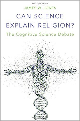 Can Science Explain Religion The Cognitive Science Debate
