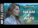 Naam E Wafa FULL VIDEO Song Creature 3D Tulsi Kumar Bipasha Basu