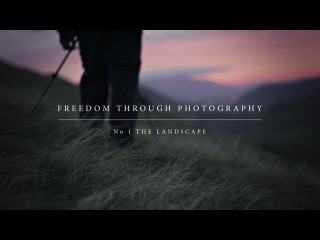 Freedom Through Photography - No. 1 The Landscape