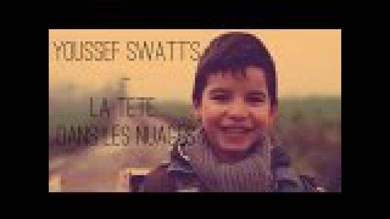 Youssef Swatt's LA TETE DANS LES NUAGES CLIP O2B PROD