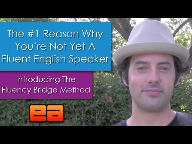 The 1 Reason You Don't Speak English Fluently - Introducing Drew Badger's Fluency Bridge Method