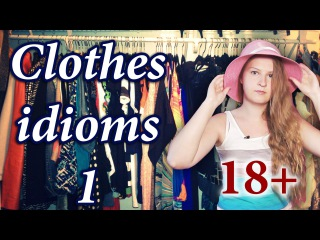 №73 English vocabulary 18+ Clothes idioms: have up one's sleeve, a button on a fur coat...