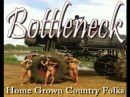 Bottleneck Home Grown Country Folk Official Video