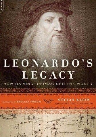 Leonardos Legacy How Da Vinci Reimagined the World