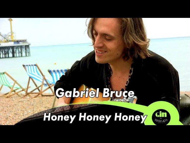 Gabriel Bruce Honey Honey Honey acoustic @