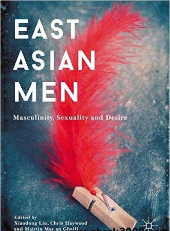 East Asian Men Masculinity- Sexuality and Desire