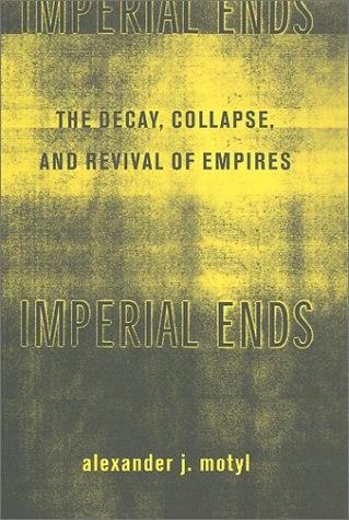 Alexander J Motyl - Imperial Ends
