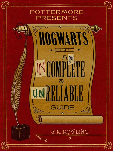 J.K. Rowling - Hogwarts. An Incomplete and Unreliable Guide