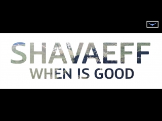 New track | shavaeff when is good [preview]