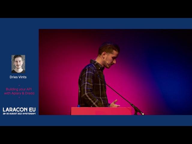 Dries Vints Building your API with Apiary Dredd Laracon EU 2017