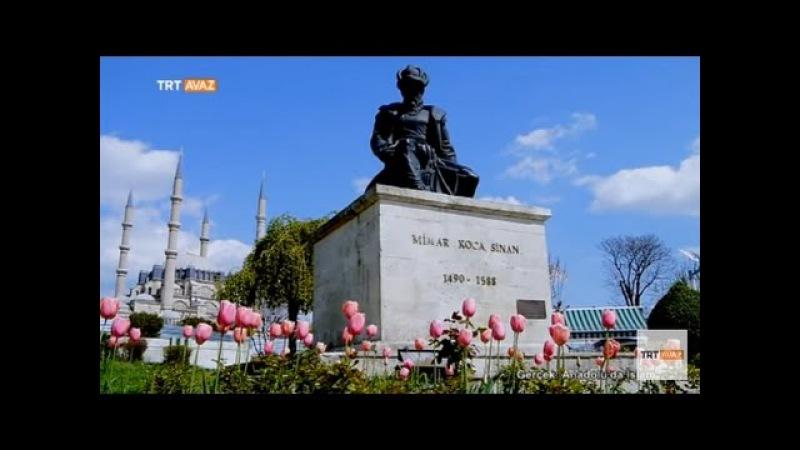 Mimar Sinan ve Eserleri - Gerçek: Anadolu'da İslam - 10. Bölüm - TRT Avaz